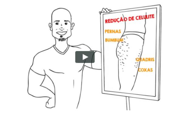 Assista ao vídeo Redução de celulite